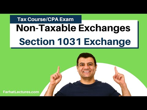 Non-Taxable Exchanges | Section 1031 Exchange | Income Tax Course | CPA Exam Regulation