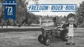 (#73) Freedom Rider Build (Pt. 6) WHISKEY. WEED. WOMEN. with Steve Jessup