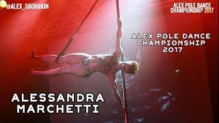 Alessandra Marchetti - Alex Pole Dance Championship 2017 -