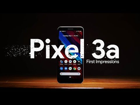 Pixel 3a First Impressions!