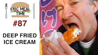 Deep Fried Ice Cream (揚げアイス) - Eric Meal Time #87