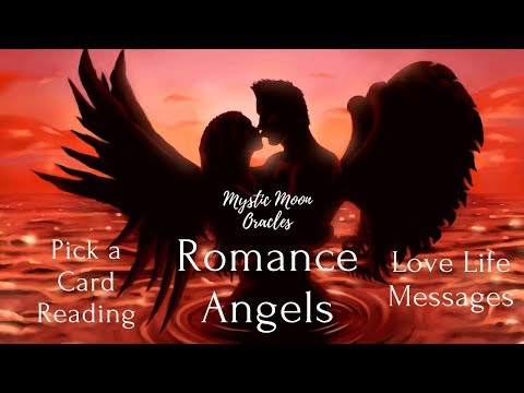 Pick a Card - Romance Angel Reading - Current Love Life Energies