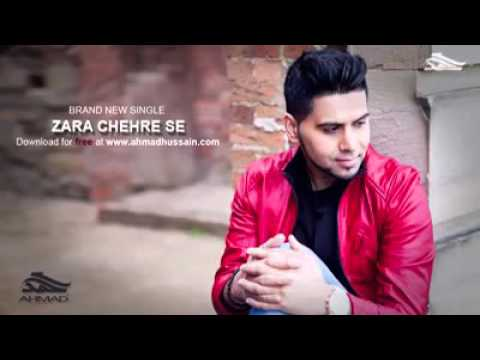 Zara Chehre Se By Ahmad Hussain (Official Video)