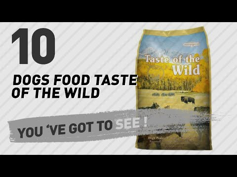 Dogs Food Taste Of The Wild // Top 10 Most Popular