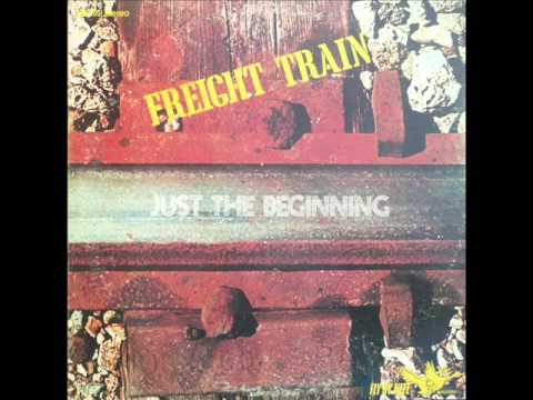 Freight Train - Just the Beggining 1971 (FULL ALBUM) [Blues Rock]