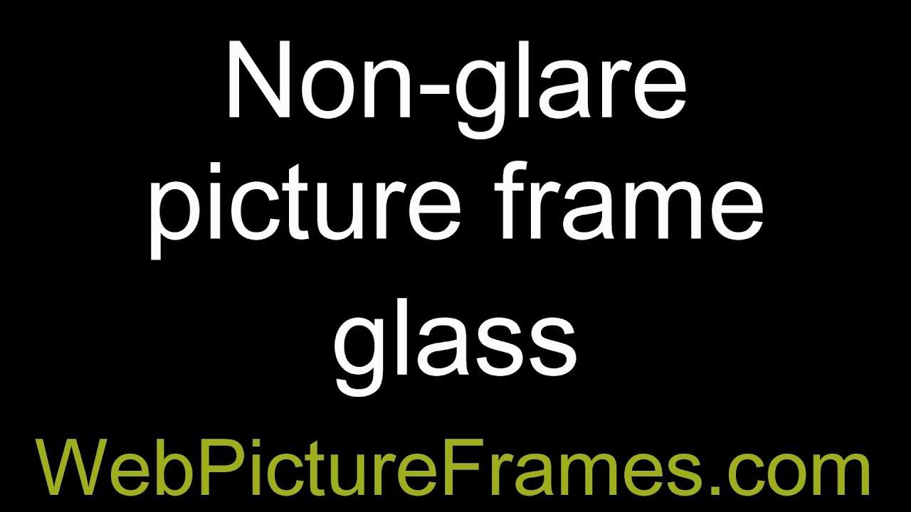 Non Glare Picture Frame Glass Youtube