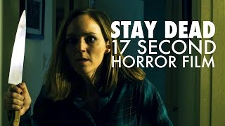 Stay Dead - 17 Second Horror Film