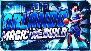 Orlando Magic Rebuild Part 1 | NBA 2K18 | MyLeague