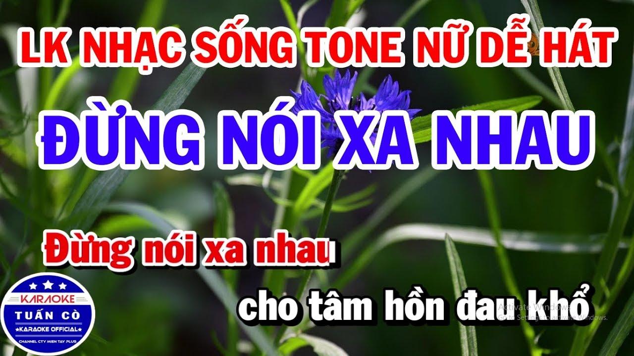Liên Khúc Karaoke Nhạc Sống Trữ Tình Tone Nữ Dễ Hát | Đừng Nói Xa Nhau | Nhớ Nhau Hoài