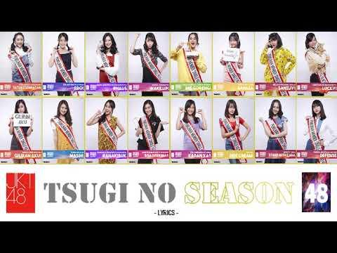 [Lirik] Musim yang Selanjutnya (Tsugi no Season) - JKT48