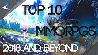 Top 10 MMORPG GAMES of 2018: Best MMORPGS of 2018 and Beyond
