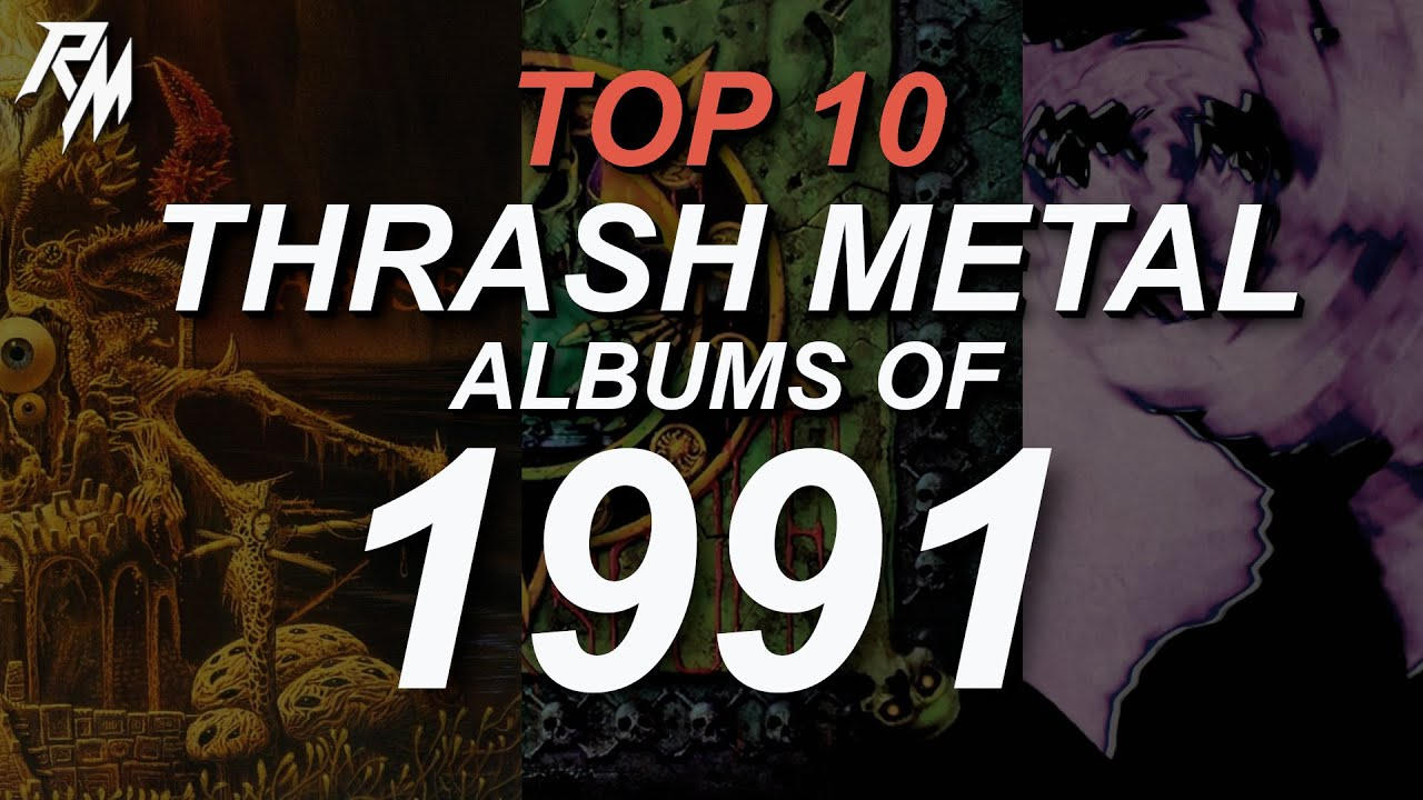 Download THE BEST THRASH METAL RECORDS OF 1991. (TOP 10)