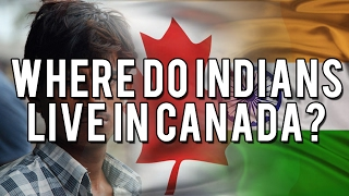 Video WHERE DO INDIANS LIVE IN CANADA? download MP3, 3GP, MP4, WEBM, AVI, FLV Maret 2017