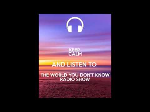 The world you Don't Know Radio Show