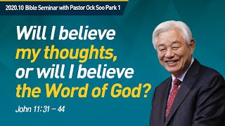 Eng #1 Will I believe my thoughts, or will I believe the Word of God l Pastor Ock Soo Park
