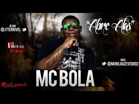 Mc Bola - Abre Alas ♪ ' DJ Dennis ( Lançamento 2014 )