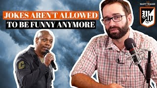 Jokes Aren't Allowed To Be Funny Anymore | The Matt Walsh Show