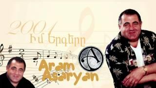 Aram Asatryan (Արամ Ասատրյան) - Quyrik