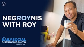 Making-NegROYnis-at-Home-with-Roy-Wood-Jr-The-Daily-Social-Distancing-Show
