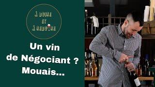 Un vin de Négociant ? / Dégustation Vin