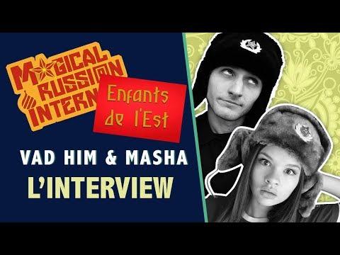 Interview de Vad Him et Masha youtubers franco-russes