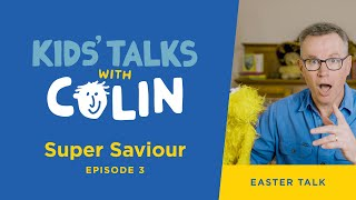 "Kids' Talks with Colin – Episode 3 ""Super Saviour"" 