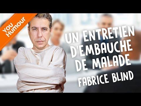 FABRICE BLIND - Un entretien d'embauche de malade !