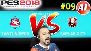 TANTUNİSPOR VS ŞAPLAK CITY!   PES 2018 TANTUNİSPOR ANALİG #09