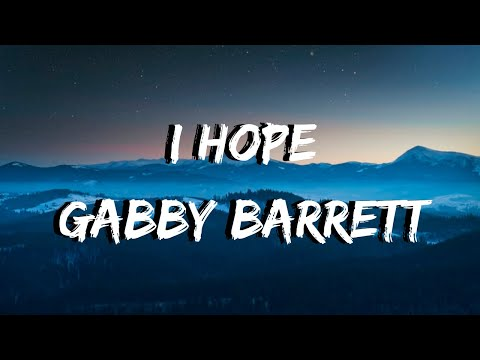 I Hope - Gabby Barrett - LYRICS
