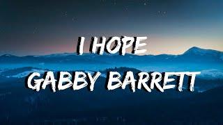 I Hope - Gabby Barrett - LYRICS