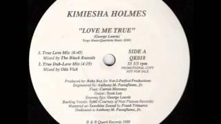 Kimiesha Holmes - Love Me True (Dub Vibe Mix)