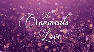 The Ornaments of Love (Novel Trailer)