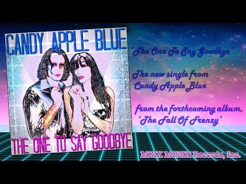 Candy Apple Blue - The One to Say Goodbye