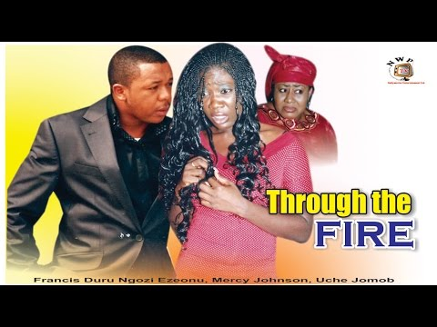 Through the Fire  -  Nigerian Nollywood Movie