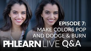 LIVE Q&A | How to Make Colors Pop in Your Photos & When to Dodge & Burn