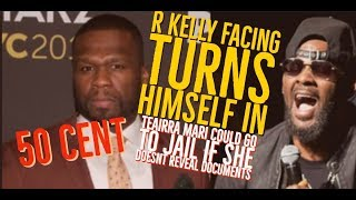 Teairra Mari Could Face Jail over 50 Cent Demanding Documents R Kelly Turns Himself In