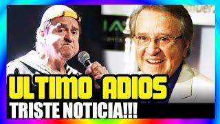 CARLOS VILLAGRAN KIKO Triste Noticia ULTIMO ADIÓS!!!