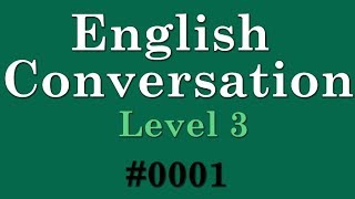 【English Conversation】 ◁ Level 3 ▷ #001 《Basic》 ◈ Listening Practice for TOEIC Test ◈ トーイック 英会話リスニング