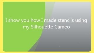 Making stencils with Silhouette Cameo