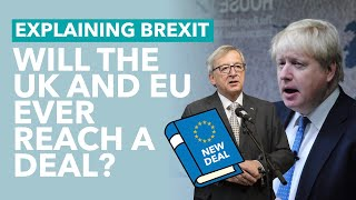 Will The UK and EU Ever Reach a Deal? - Brexit Explained