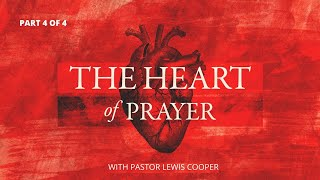 THE HEART of PRAYER (Part 4 of 4) | God's Promise and Point to Prayer | Unity Baptist Church