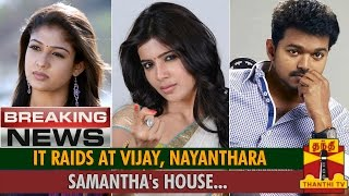 Breaking News : Income Tax Raid at Ilayathalapathy Vijay, Samantha and Nayanthara's House... spl tamil video hot news 30-09-2015