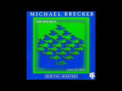 Michael Brecker now you see it... (full album)