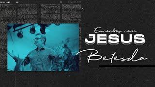 Encontros com Jesus: Betesda - Francisco Chaves