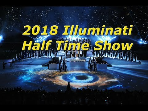What's the Illuminati Planning for the 2018 Super Bowl Half Time Show?