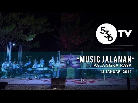 "536TV - ""MusicJalanan"" Palangka Raya"