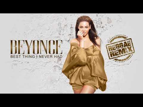 Beyoncé - Best Thing I Never Had [Reggae Remix]