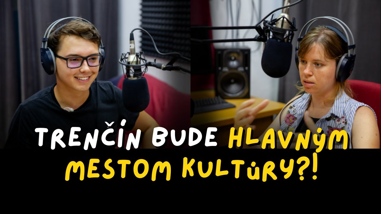 O projekte Trenčín 2026 aj v podcastoch