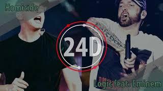 Logic - Homicide feat. Eminem (24D AUDIO) 🎧