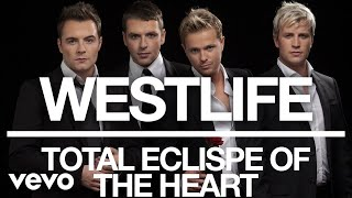 Westlife - Total Eclipse of the Heart (Official Audio)